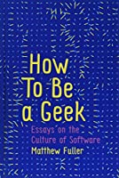How To Be a Geek: Essays on the Culture of Software