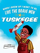 When I Grow Up I Want to Be, Like the Brave Men of Tuskegee