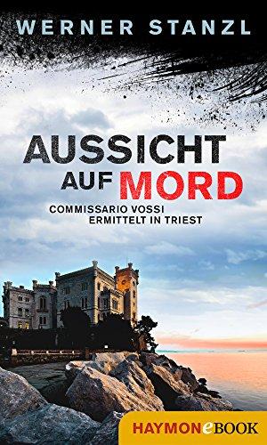 Aussicht auf Mord: Commissario Vossi ermittelt in Triest (HAYMON TASCHENBUCH)