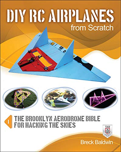 DIY RC Airplanes from Scratch: The Brooklyn Aerodrome Bible