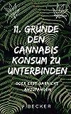 11. Gründe den Cannabis-Konsum zu Unterbinden!