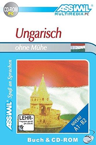 ASSiMiL Selbstlernkurs für Deutsche: Ungarisch ohne Mühe. Multimedia-PC. Lehrbuch + CD-ROM: Selbstlernkurs in deutscher Sprache, Lehrbuch + CD-ROM