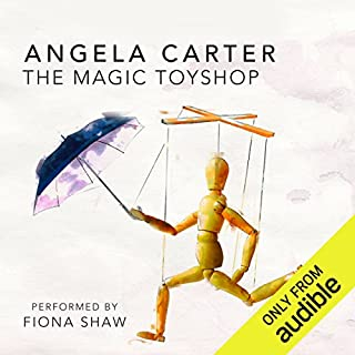 The Magic Toyshop                   Written by:                                                                                                                                 Angela Carter                               Narrated by:                                                                                                                                 Fiona Shaw                      Length: 6 hrs and 23 mins     1 rating     Overall 4.0
