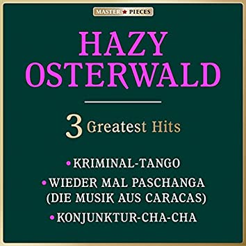 Masterpieces Presents Hazy Osterwald: Kriminal-Tango / Wieder mal Paschanga / Konjunktur-Cha-Cha (3 Greatest Hits)