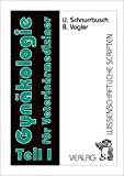 Gynäkologie für Veterinärmediziner / Gynäkologie für Veterinärmediziner: Teil 1 - U. Schnurrbusch