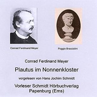 Plautus im Nonnenkloster                   Autor:                                                                                                                                 Conrad Ferdinand Meyer                               Sprecher:                                                                                                                                 Hans Jochim Schmidt                      Spieldauer: 1 Std. und 19 Min.     3 Bewertungen     Gesamt 4,7