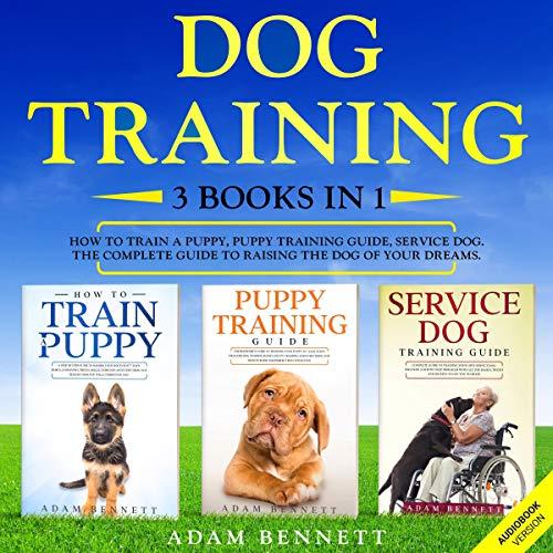 Dog Training: 3 Books in 1 cover art