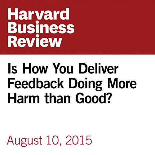 Is How You Deliver Feedback Doing More Harm than Good? copertina