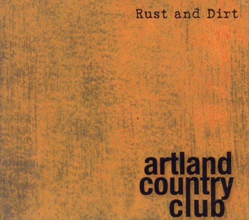 Rust and Dirt