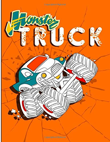 Monster Truck: Things That Go Coloring Book for Boys Ages 4-8 Filled With Over 30 Unique Fun Drawing Pages of Monster Trucks, SUVs, and Supercars | With Bonus  Dot to Dot, Mazes Puzzles