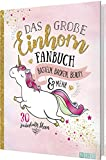Das große Einhorn-Fanbuch: Basteln, Backen, Beauty & mehr
