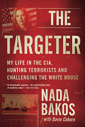 The Targeter: My Life in the CIA, Hunting Terrorists and Challenging the...
