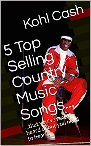 5 Top Selling Country Music Songs...: ...that you've never heard of but you need to hear....