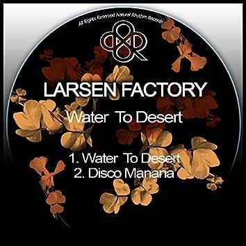 Water To Desert