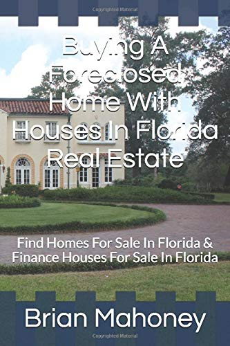 Buying A Foreclosed Home With Houses In Florida Real Estate: Find Homes For Sale In Florida & Finance Houses For Sale In Florida