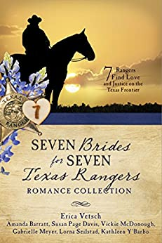Seven Brides for Seven Texas Rangers Romance Collection: 7 Rangers Find Love and Justice on the Texas Frontier by [Amanda Barratt, Susan Page Davis, Vickie McDonough, Gabrielle Meyer, Lorna Seilstad, Erica Vetsch, Kathleen Y'Barbo]