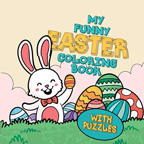 My funny easter coloring book: easter coloring book for kids age 4 and up | with little puzzles and games | easter activity book for kids | 8,5'x8,5' | 70 P.