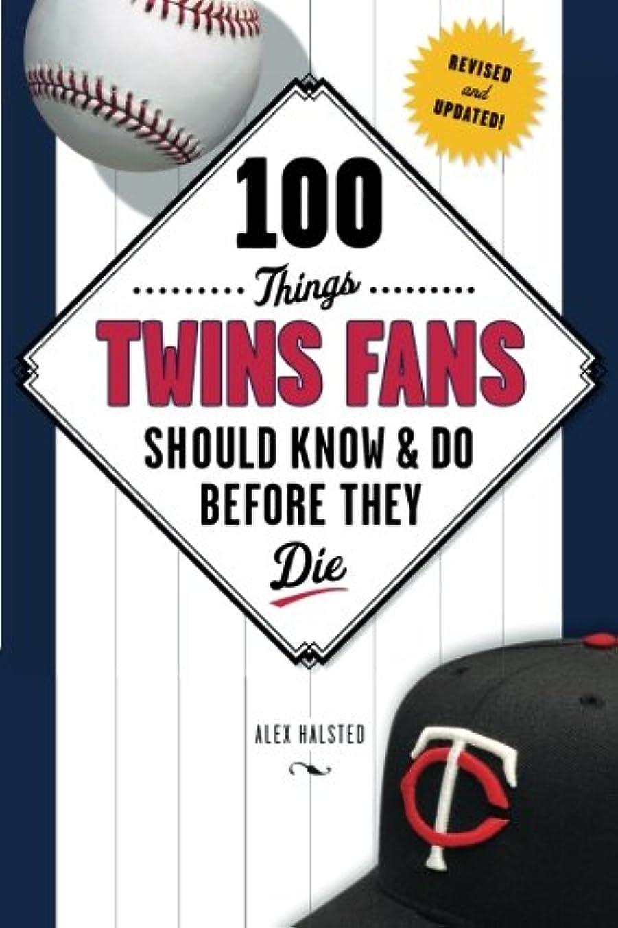 厳しい怠惰試み100 Things Twins Fans Should Know & Do Before They Die (100 Things Sports Fans Should Know...)