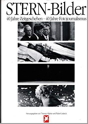 Stern-Bilder - 40 Jahre Zeitgeschehen - 40 Jahre Fotojournalismus: Eine Foto-Dokumentation (Stern-Bücher)