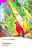 Penguin Readers: Easy Starters FLYING HOME (Penguin Readers, Easystart)