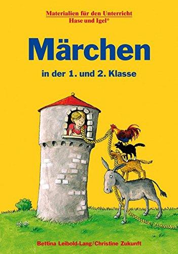 Märchen in der 1. und 2. Klasse: Materialien für den Unterricht