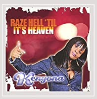 Raze Hell Til Its Heaven