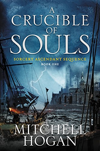 A Crucible of Souls: Book One of the Sorcery Ascendant Sequence (Sorcery Ascendant, 1)