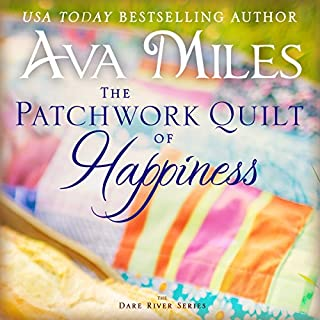 The Patchwork Quilt of Happiness     Dare River, Book 6              Written by:                                                                                                                                 Ava Miles                               Narrated by:                                                                                                                                 Em Eldridge                      Length: 11 hrs and 33 mins     Not rated yet     Overall 0.0