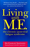 Living With Me (Chronic, Post-Viral Fatigue Syndrome)