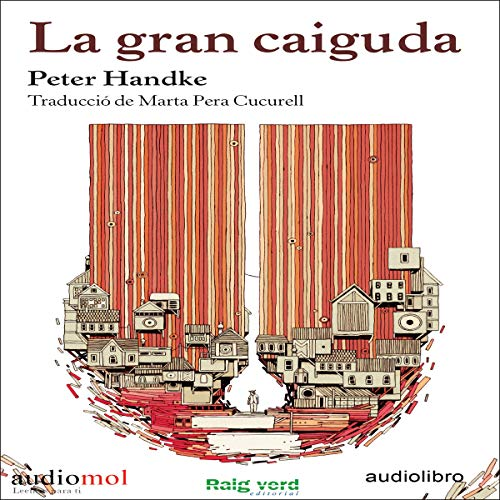 La gran caiguda [The Great Fall] (Audiolibro en Catalán)                   By:                                                                                                                                 Peter Handke,                                                                                        Marta Pera Cucurell - translator                               Narrated by:                                                                                                                                 David Espunya                      Length: 4 hrs and 52 mins     Not rated yet     Overall 0.0