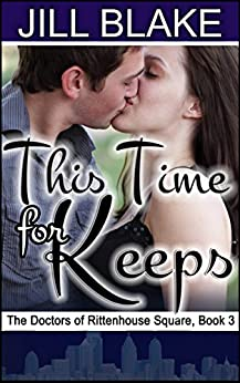 This Time for Keeps (Doctors of Rittenhouse Square Book 3) by [Jill Blake]
