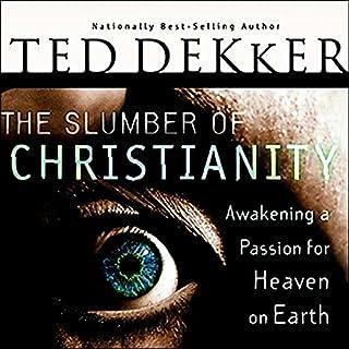 The Slumber of Christianity     Awakening a Passion for Heaven on Earth              Auteur(s):                                                                                                                                 Ted Dekker                               Narrateur(s):                                                                                                                                 Kevin King                      Durée: 3 h et 43 min     Pas de évaluations     Au global 0,0