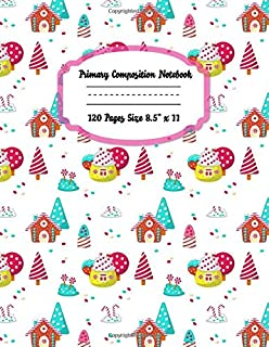 Primary Composition Notebook Story Paper Journal: Dotted Midline and Picture Space | Grades K-2 School Exercise Book | 120 Story Pages | Yummy Sweet ... Sweet Candies Primary Composition Notebooks)
