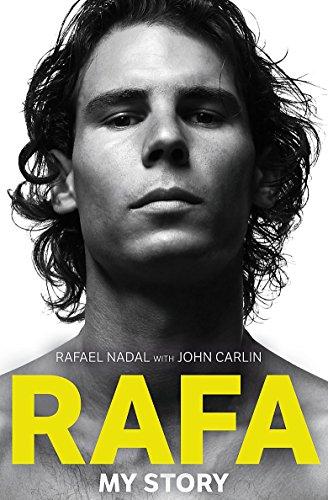 Rafa: My Story. Rafael Nadal with John Carlin