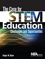The Case for Stem Education: Challenges and Opportunities