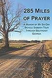 285 Miles of Prayer: A Memoir of My Six-Day Bicycle Sabbath Tour Through Southeast Georgia