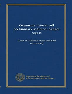 Oceanside littoral cell preliminary sediment budget report: Coast of California storm and tidal waves study
