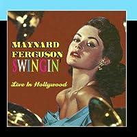 Swingin' Live In Hollywood by Maynard Ferguson