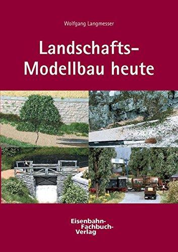 Landschafts-Modellbau heute
