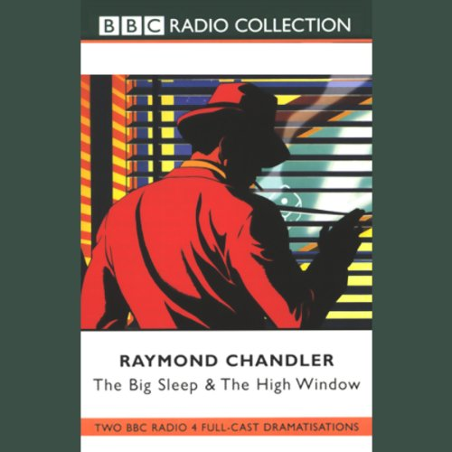 The Big Sleep & The High Window (Dramatised)                   By:                                                                                                                                 Raymond Chandler                               Narrated by:                                                                                                                                 Ed Bishop,                                                                                        Full Cast                      Length: 2 hrs and 57 mins     25 ratings     Overall 4.1