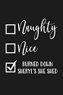 Naughty Nice Burned Down Sheryl's She Shed: Lined Diary Novelty Xmas Humor Gift Pocket Writing Journals Funny Stocking Stuffer Idea Family Memory Notebooks