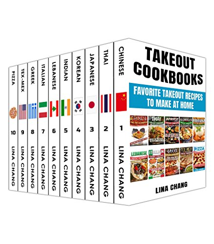 Takeout Cookbooks Box Set 10 books in 1! Favorite Takeout Recipes to Make at Home: 1. Chinese; 2. Thai; 3. Japanese; 4. Korean; 5. Indian; 6. Lebanese; ... 9. Tex-Mex; 10. Pizza (English Edition)
