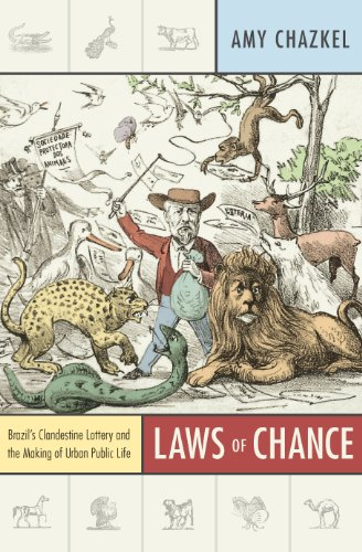 Laws of Chance: Brazil's Clandestine Lottery and the Making of Urban Public Life (Radical Perspectives) (English Edition)