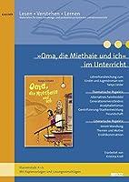 »Oma, die Miethaie und ich« im Unterricht: Lehrerhandreichung zum Kinderroman von Tanya Lieske (Klassenstufe 4-6, mit Kopiervorlagen und Loesungsvorschlaegen)