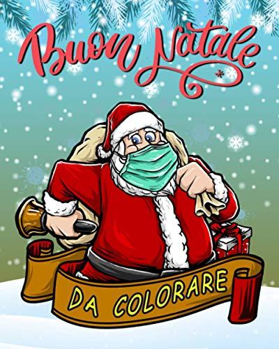 Buon Natale Da Colorare: Libro Da Colorare Bambini/ Natale Regali Bambini /Buon Natale Libro Da Colorare Per Bambini /Libro Babbo Natale Bambini /Libri Da Colorare E Dipingere