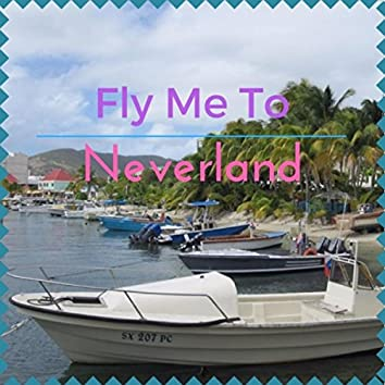Fly Me to Neverland (feat. Cali Yypso)