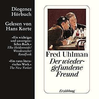 Der wiedergefundene Freund                   Autor:                                                                                                                                 Fred Uhlman                               Sprecher:                                                                                                                                 Hans Korte                      Spieldauer: 2 Std. und 11 Min.     52 Bewertungen     Gesamt 4,7