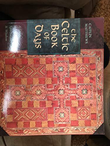The Celtic Book of Days : A Guide to Celtic Spirituality & Wisdom