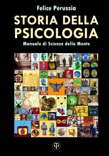 Storia della Psicologia: Manuale di Scienze della Mente