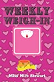 Weekly Weigh In: Weekly Weight and Body Measurements Progress Tracker Journal